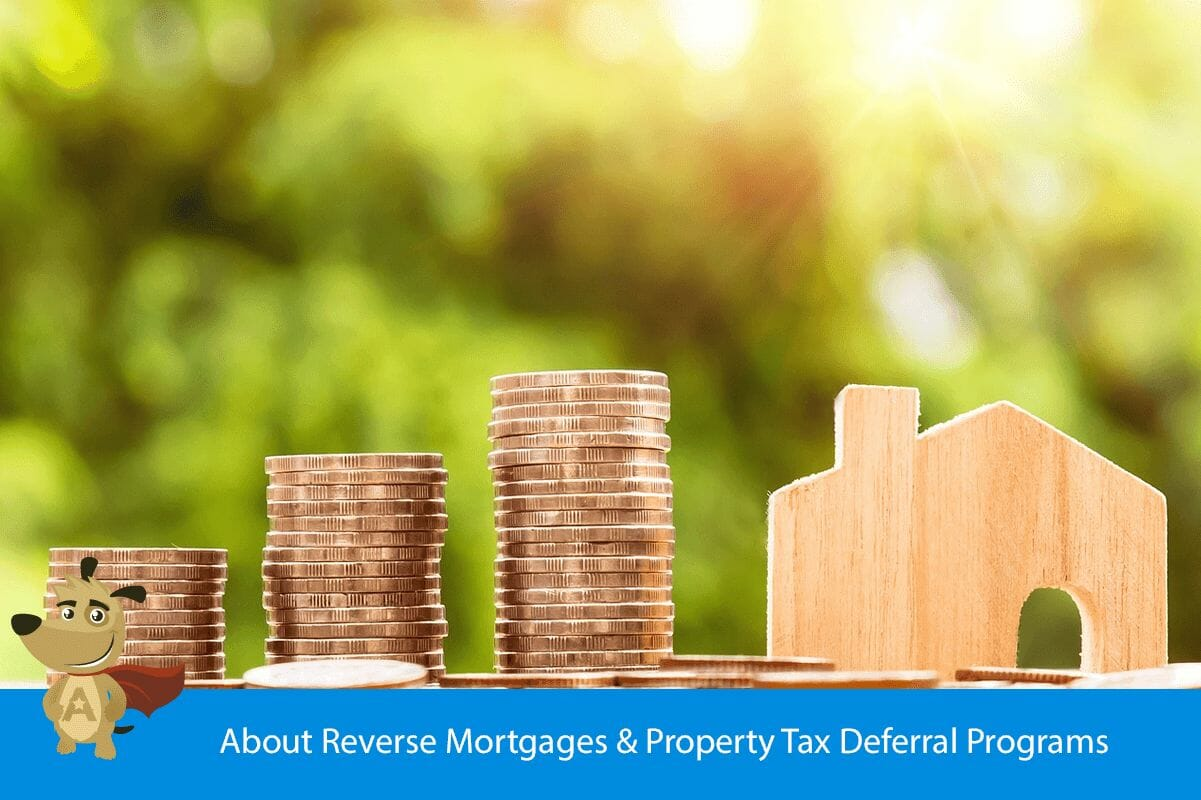 About Reverse Mortgages & Property Tax Deferral Programs