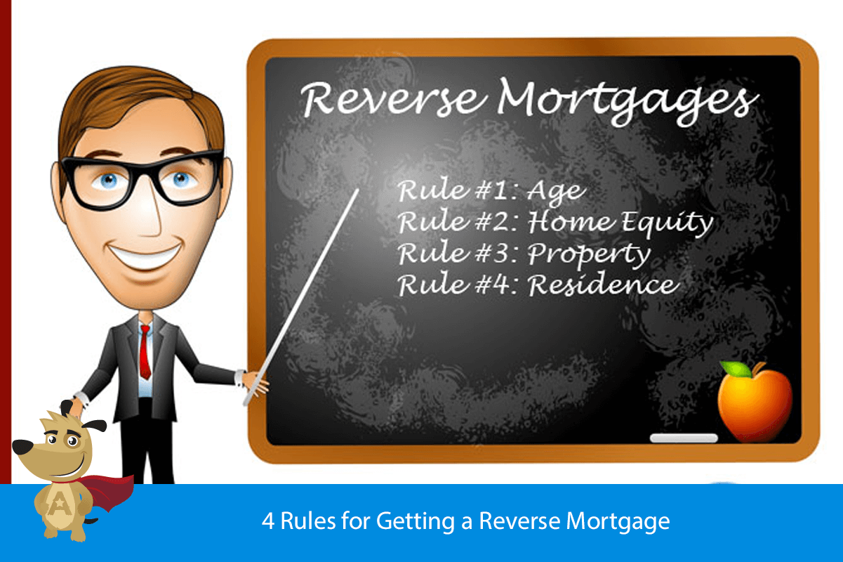 4 Rules for Getting a Reverse Mortgage