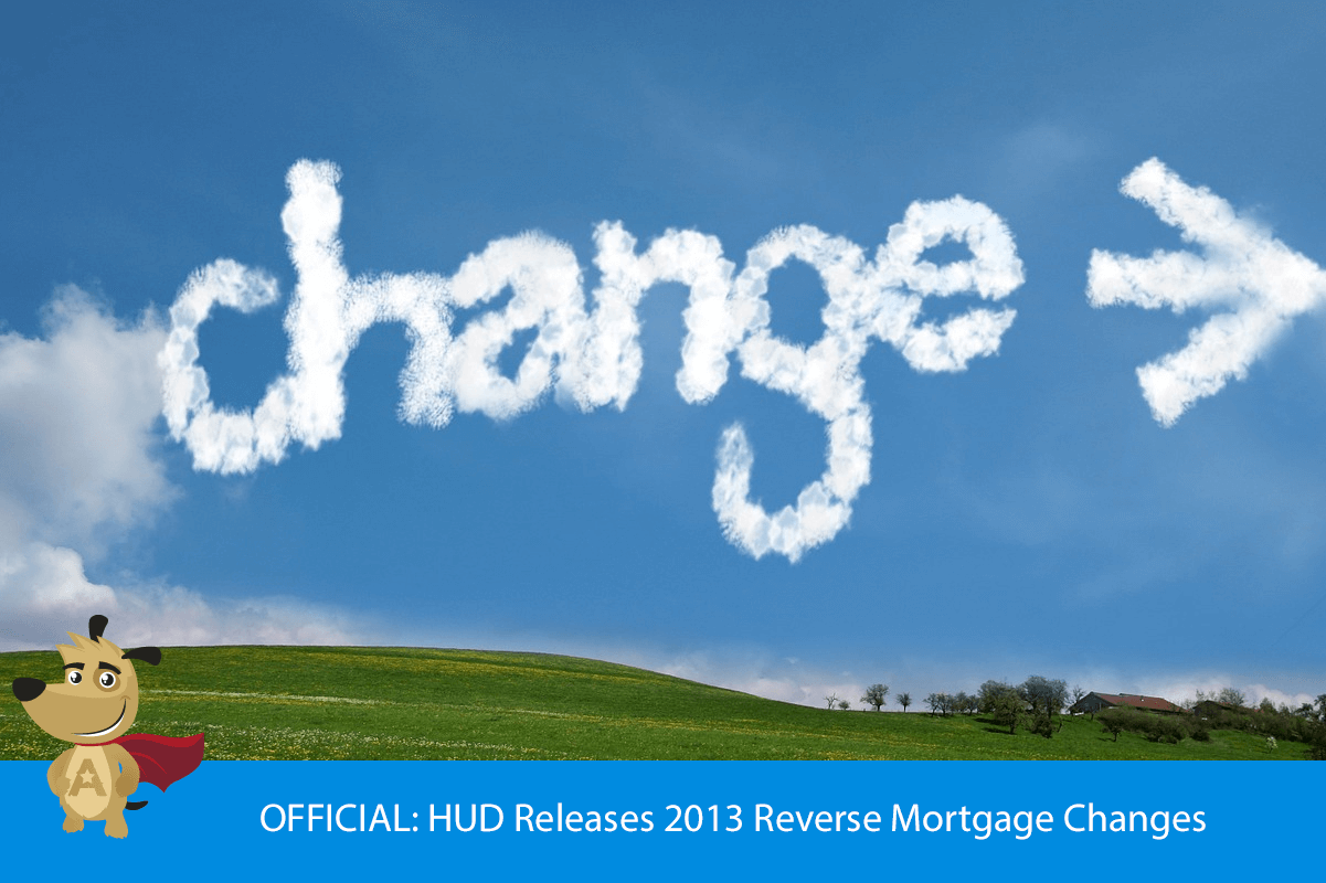 OFFICIAL: HUD Releases 2013 Reverse Mortgage Changes