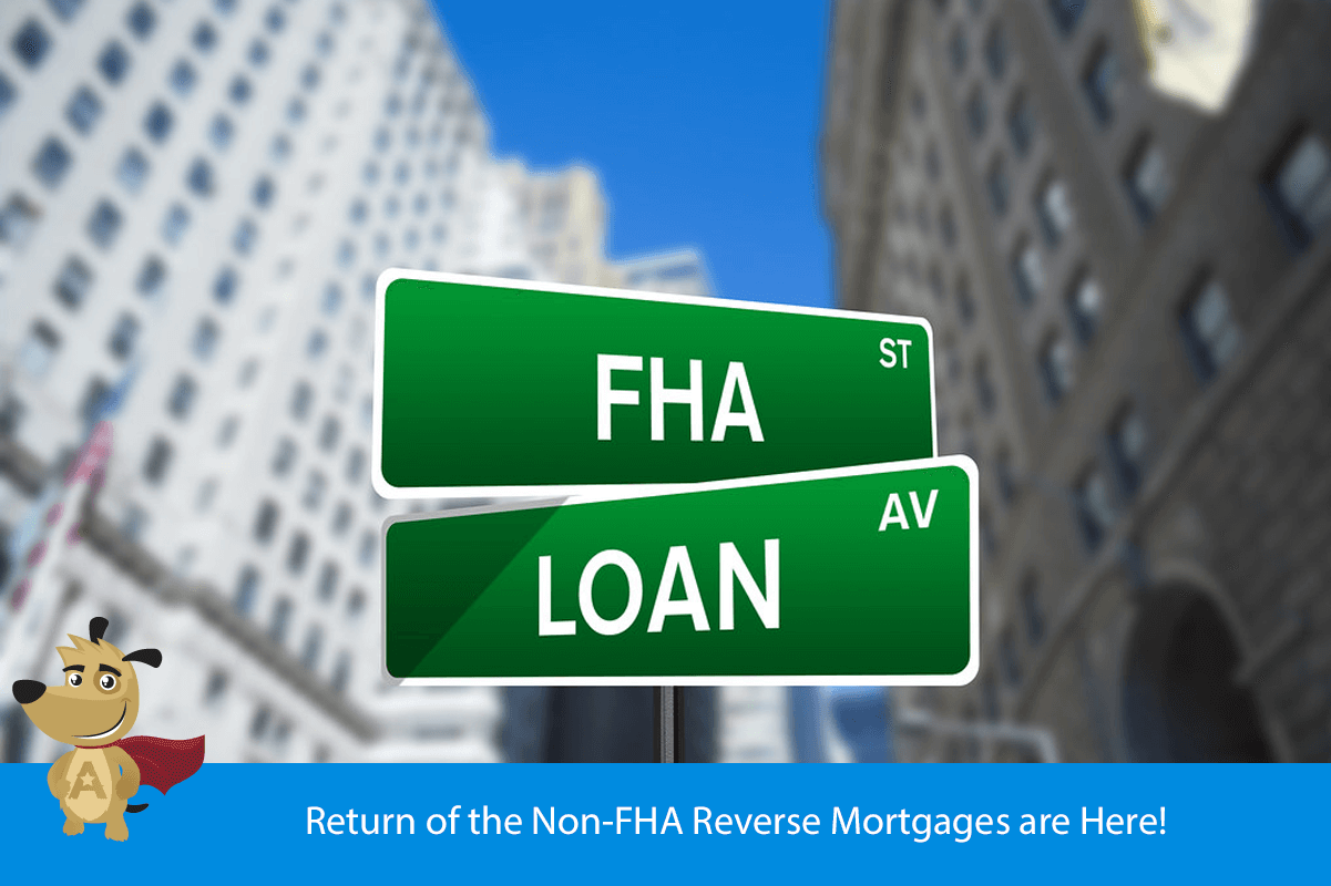 Return of the Non-FHA Reverse Mortgages are Here!