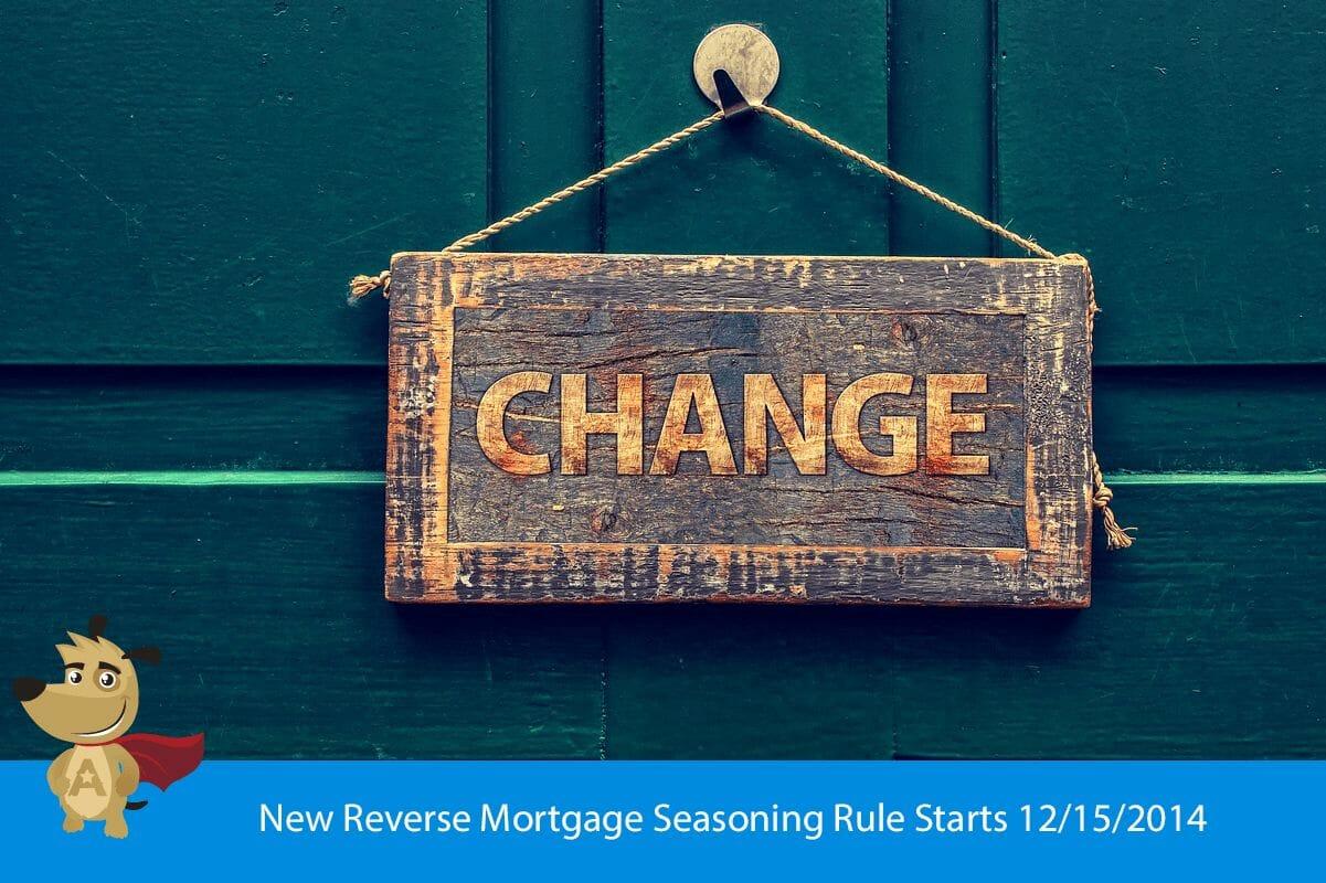 New Reverse Mortgage Seasoning Rule Starts 12/15/2014