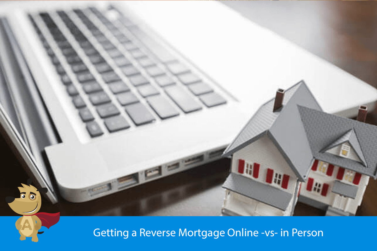 Getting a Reverse Mortgage Online -vs- in Person