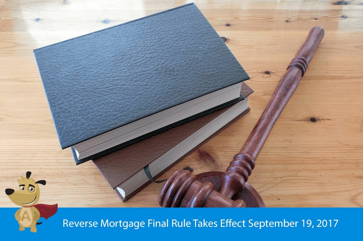 Reverse Mortgage Final Rule Takes Effect September 19, 2017