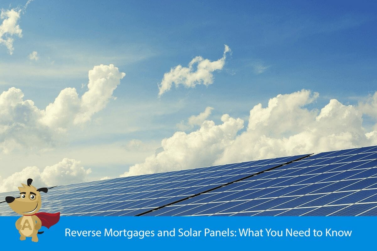 Reverse Mortgages and Solar Panels: What You Need to Know