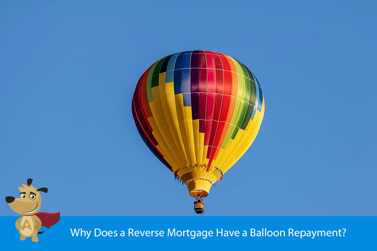 Why Does a Reverse Mortgage Have a Balloon Repayment?