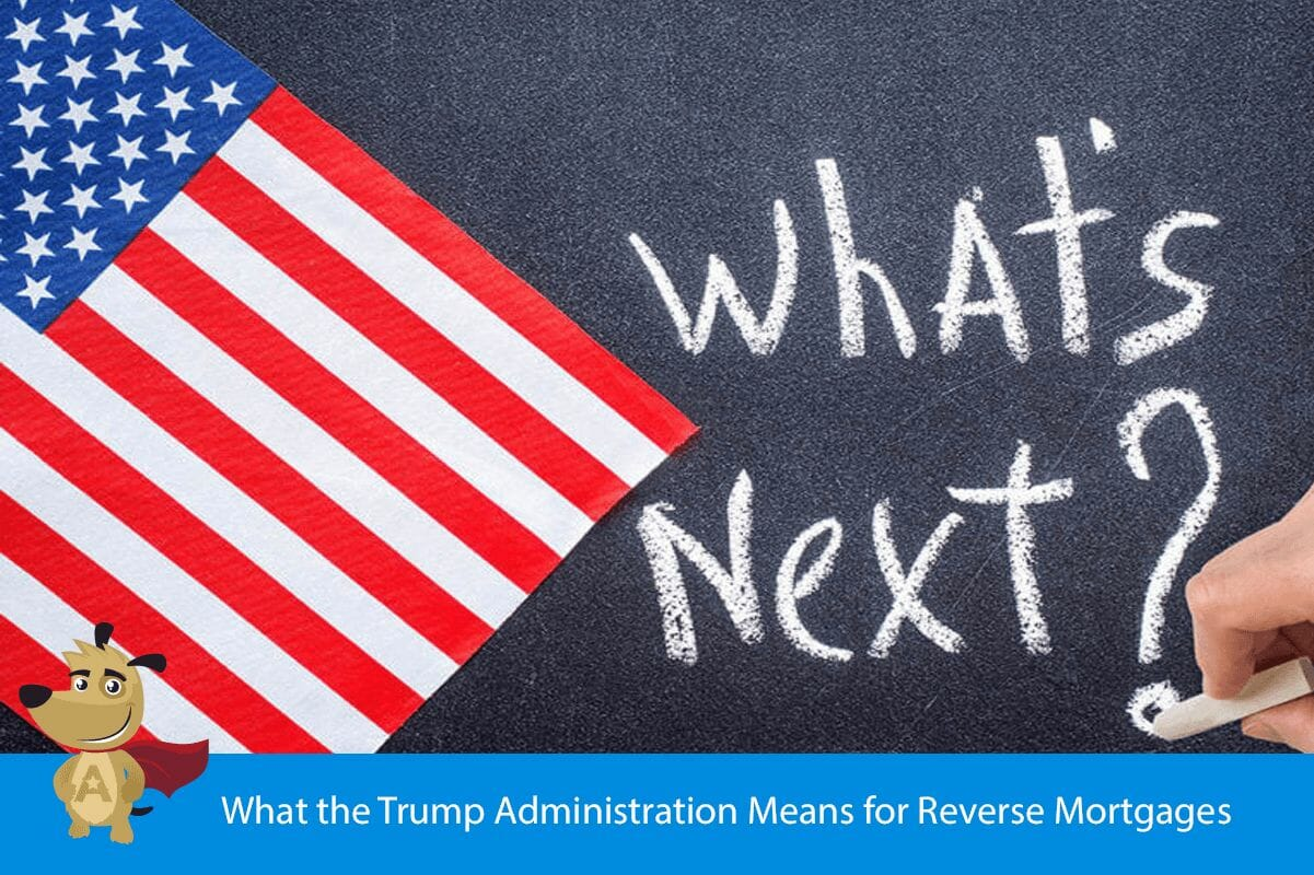What the Trump Administration Means for Reverse Mortgages