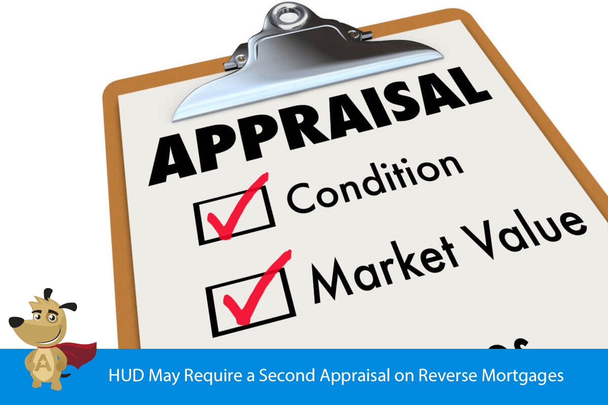 HUD May Require a Second Appraisal on Reverse Mortgages, Must Read!