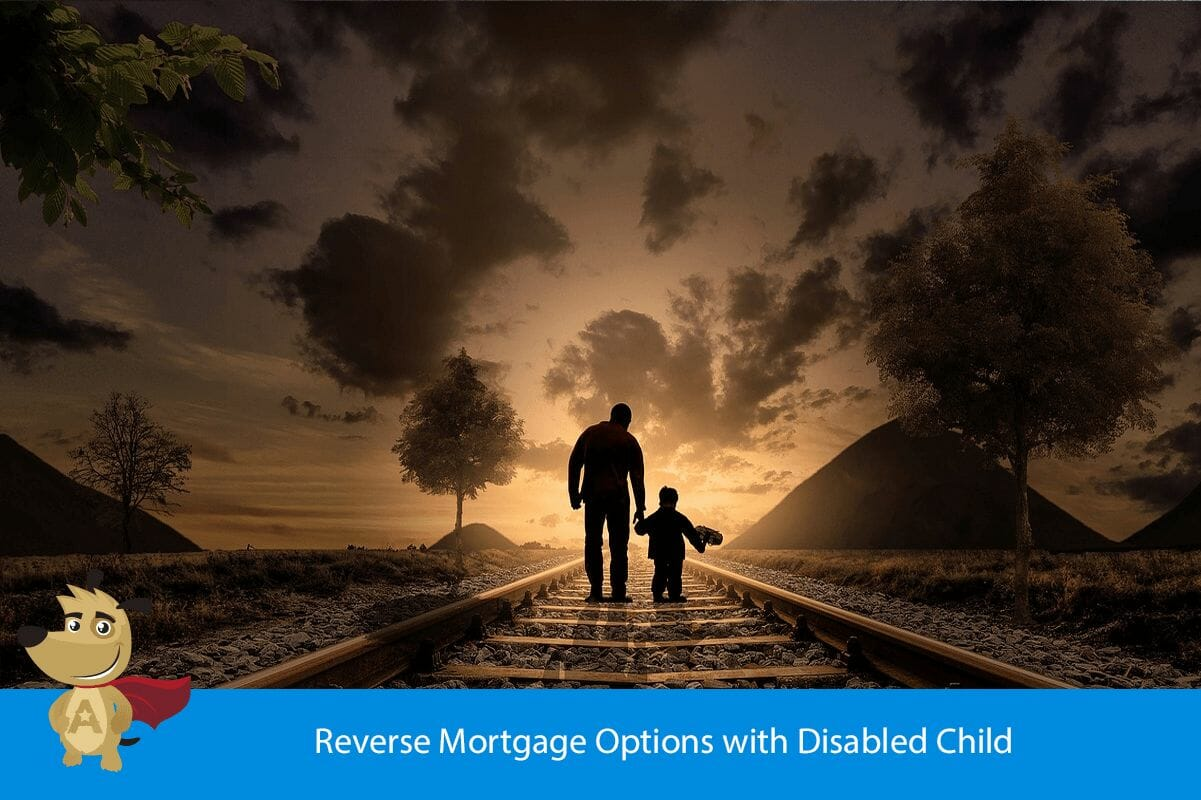 Reverse Mortgage Options with Disabled Child