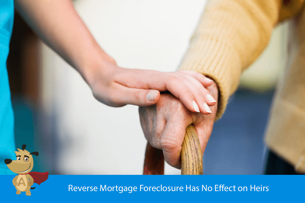 Reverse Mortgage Foreclosure Has No Effect on Heirs