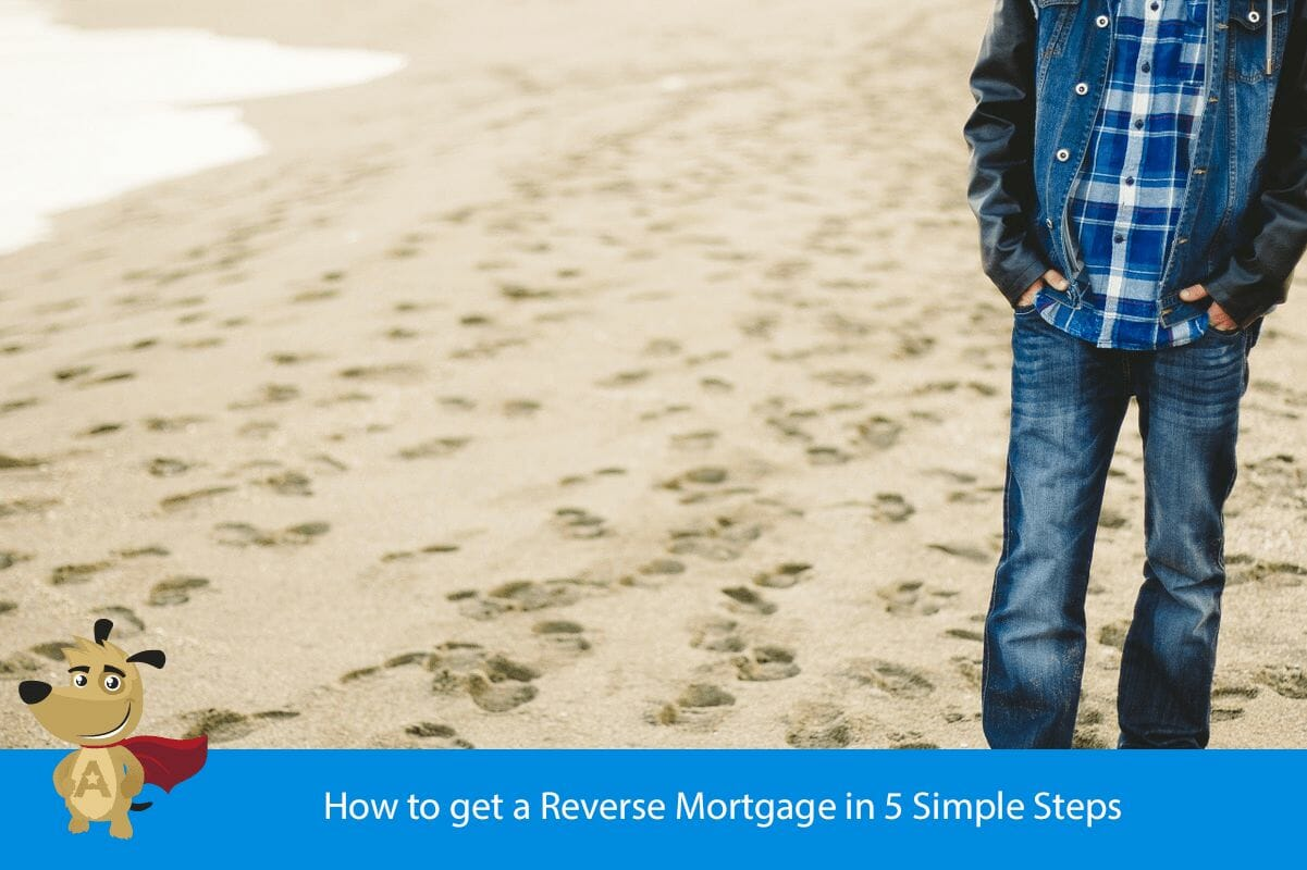How to get a Reverse Mortgage in 5 Simple Steps