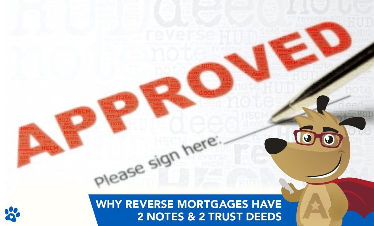 Why Reverse Mortgages Have 2 Notes & 2 Trust Deeds