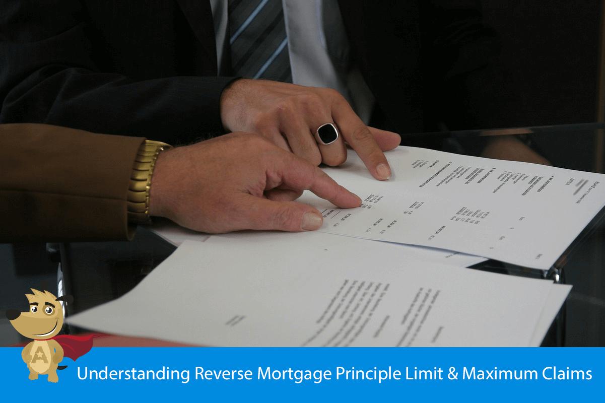 Understanding Reverse Mortgage Principle Limit & Maximum Claims