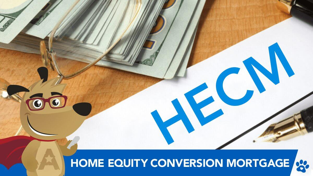 HECM - Home Equity Conversion Mortgage