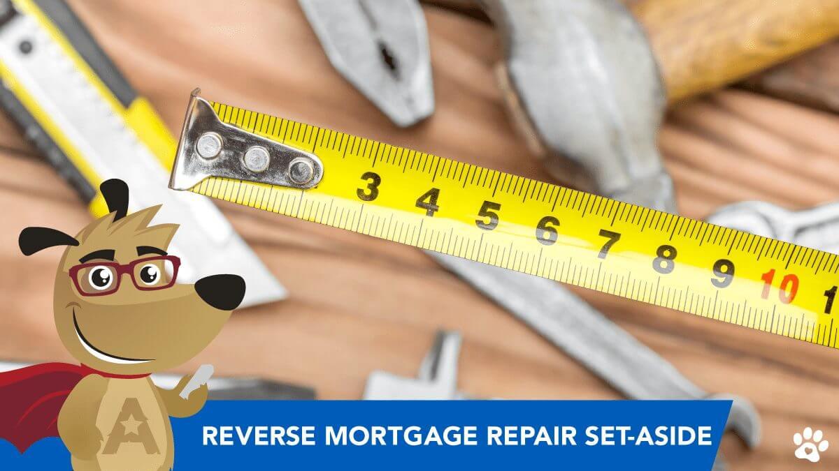 Reverse Mortgage for Home Repair | Repair Set-Asides to Assist