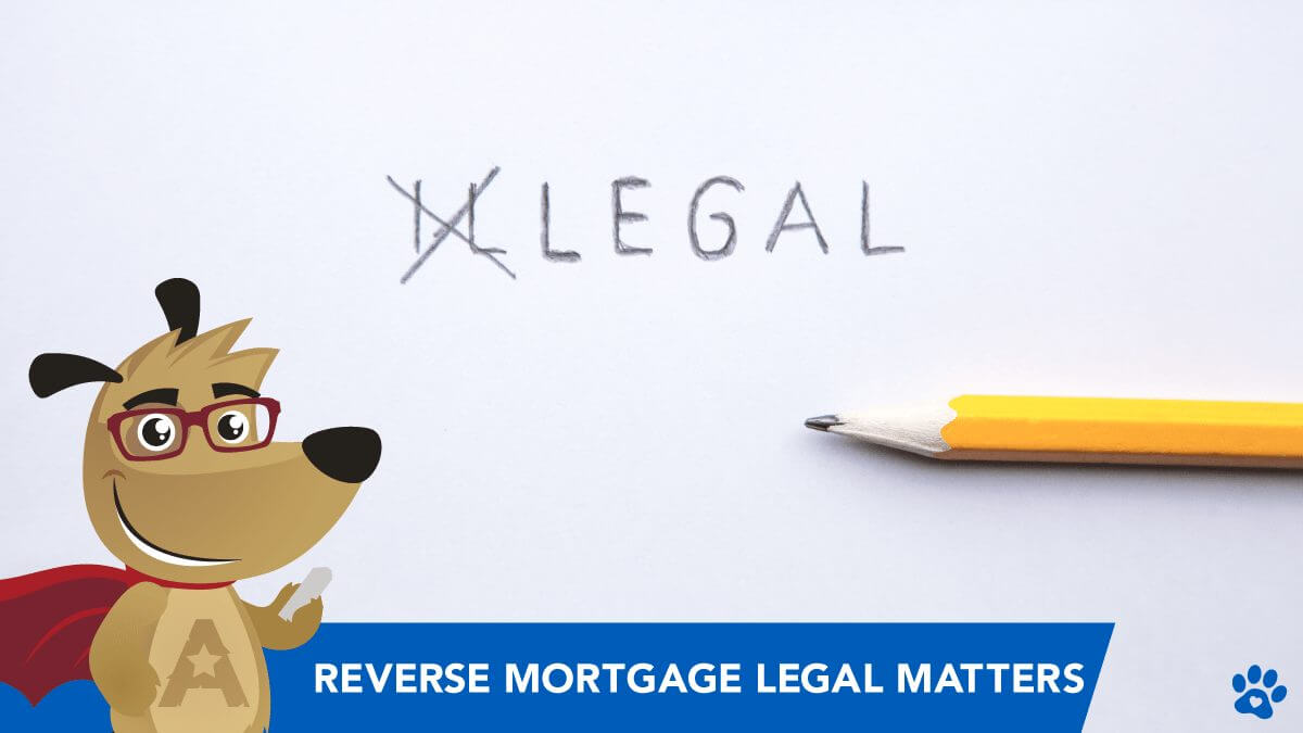 Reverse Mortgage Legal Matters