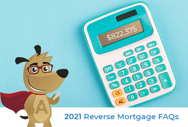 2021 Reverse Mortgage FAQs