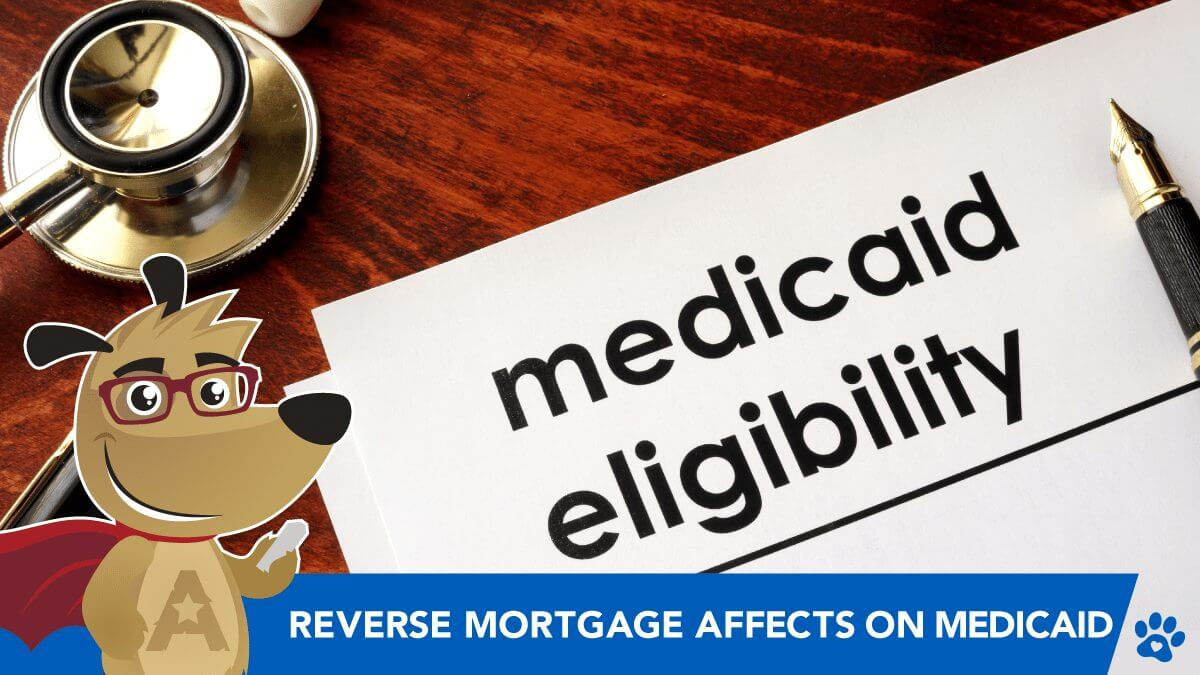 Reverse Mortgage Affects on Medicaid