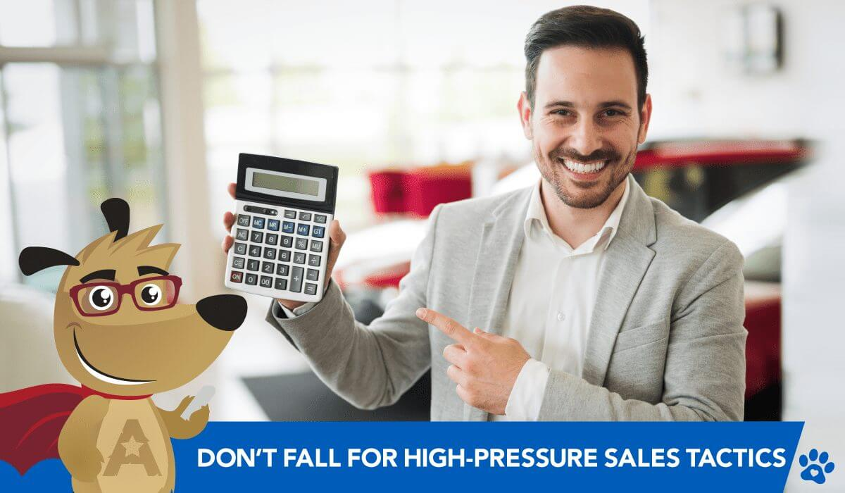 Don't fall for high-pressure sales tactics!